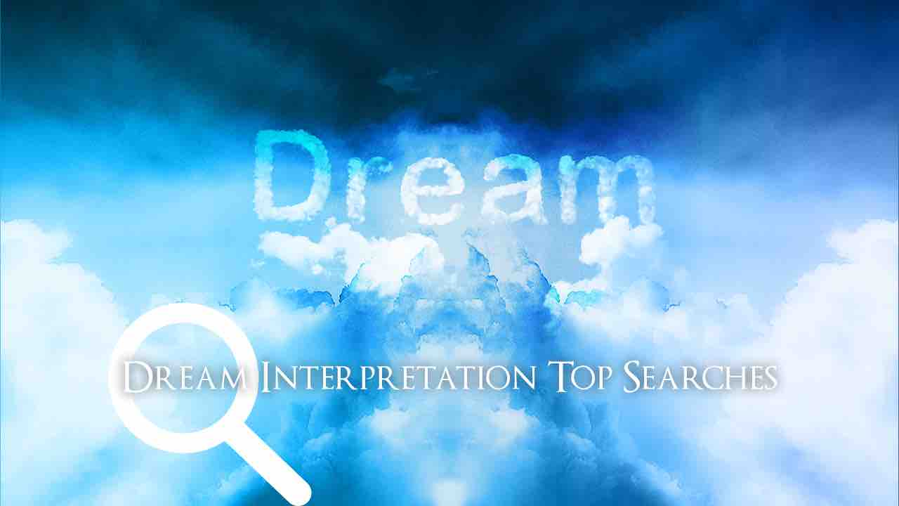 Dream Interpretation - Top Searches